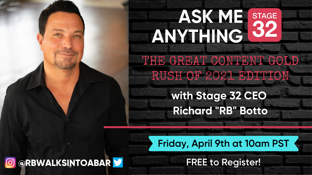 Free Online Ask Me Anything with Stage 32 CEO Richard RB Botto The Great Content Gold Rush of 2021 Edition