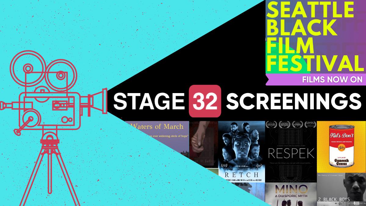 Now Showing Seattle Black Film Festival Films on Stage 32 Screenings